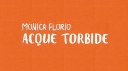 "Le limpide ""Acque torbide"" di Monica Florio"